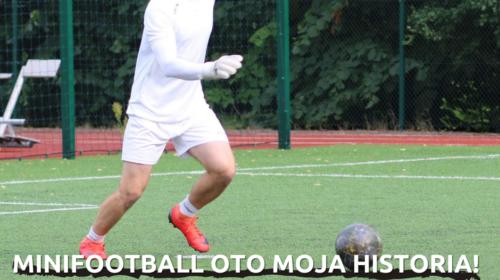 Dariusz Jankowski oto moja historia z Minifootball!